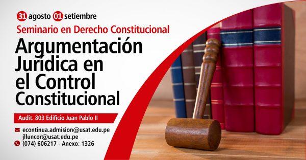 Seminario en Derecho Constitucional: Argumentación Jurídica en el Control Constitucional