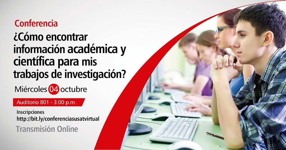 Conferencia. ¿Cómo encontrar información académica y científica para mis trabajos de investigación?