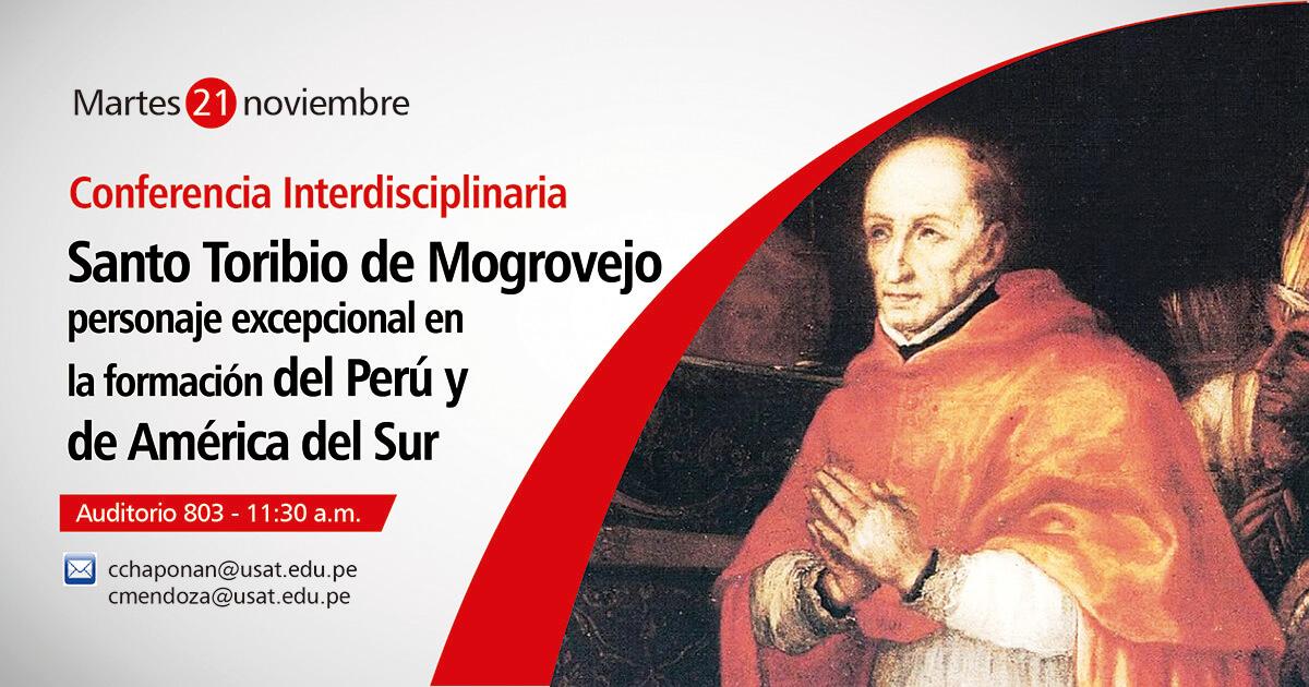 Conferencia Interdisciplinaria. Santo Toribio de Mogrovejo – personaje excepcional en la formación de Perú y de América del Sur