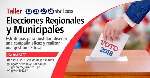 Taller. Elecciones Regionales y Municipales 2018: Estrategias para postular, diseñar una campaña eficaz y realizar una gestión exitosa