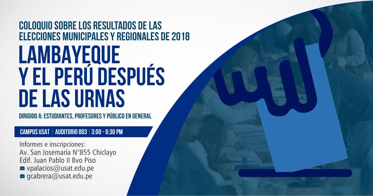 Lambayeque y el Perú despues de las urnas. Coloquio sobre los resultados de las elecciones municipales y Regionales de 2018